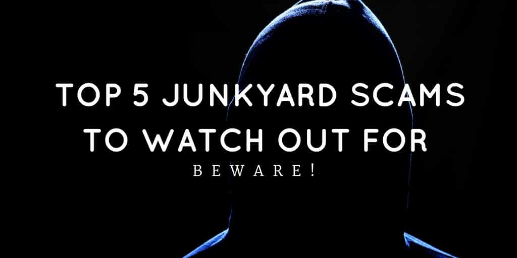 Top 5 Junkyard Scams to Watch Out For
