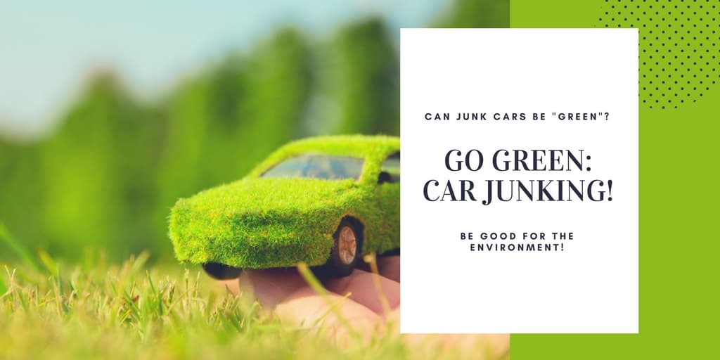 Car Junking good for the environment